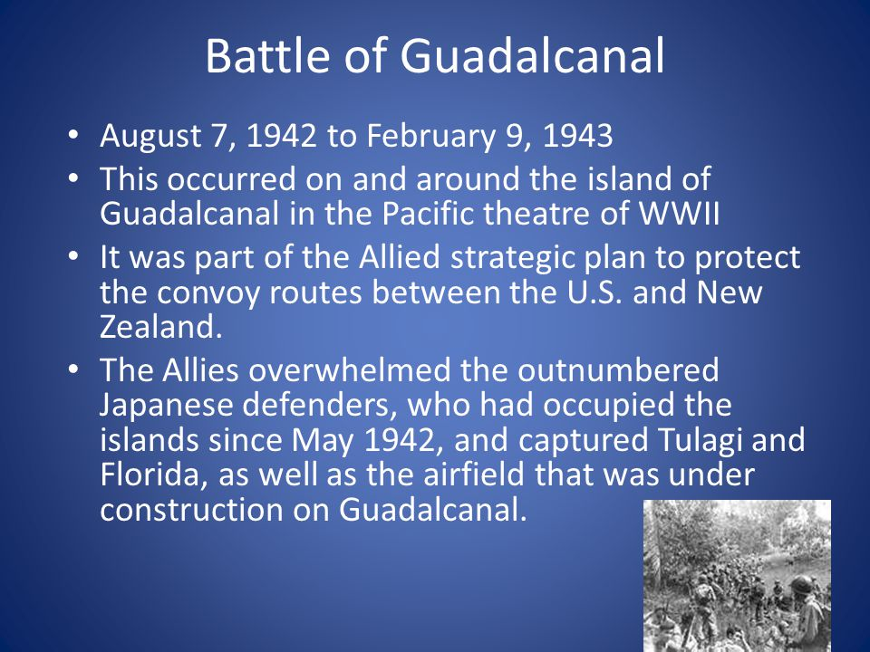 Battle of Guadalcanal August 7, 1942 to February 9, 1943