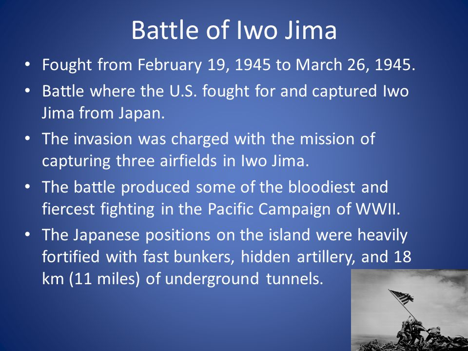 Battle of Iwo Jima Fought from February 19, 1945 to March 26, 1945.