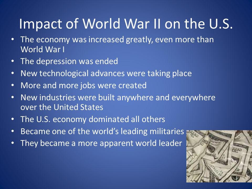 What were the effects of World War 2?