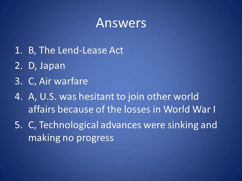 Answers B, The Lend-Lease Act D, Japan C, Air warfare