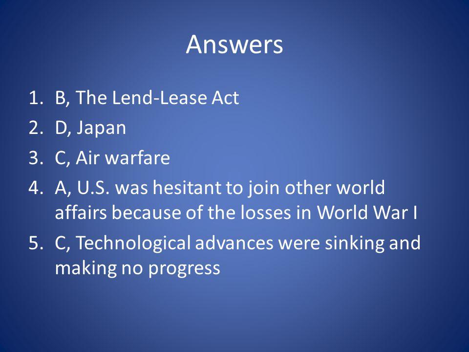 Answers B, The Lend-Lease Act D, Japan C, Air warfare