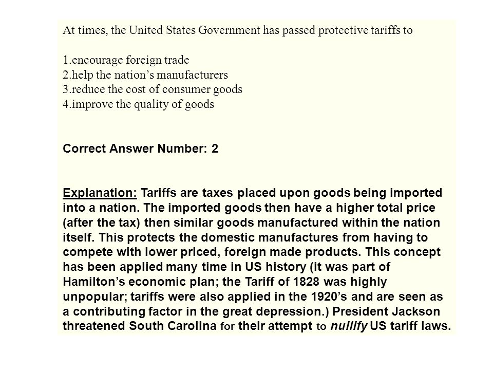 At times, the United States Government has passed protective tariffs to