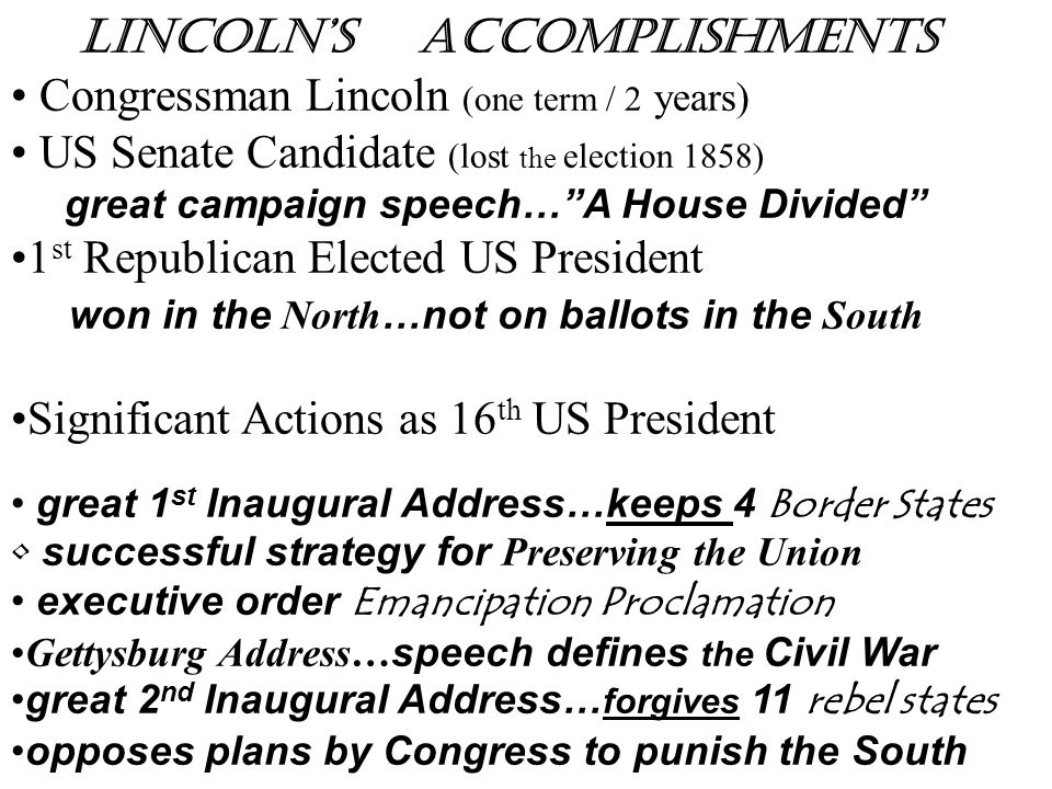 Lincoln's Accomplishments Congressman Lincoln (one term / 2 years)