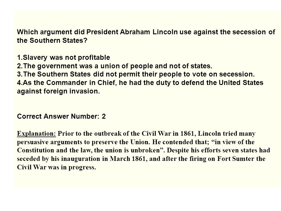 Which argument did President Abraham Lincoln use against the secession of the Southern States