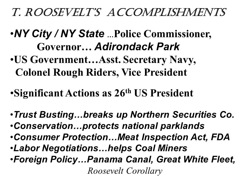 T. Roosevelt's Accomplishments
