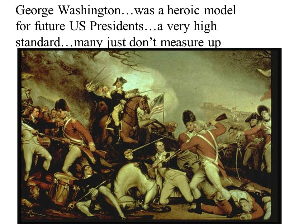 George Washington…was a heroic model
