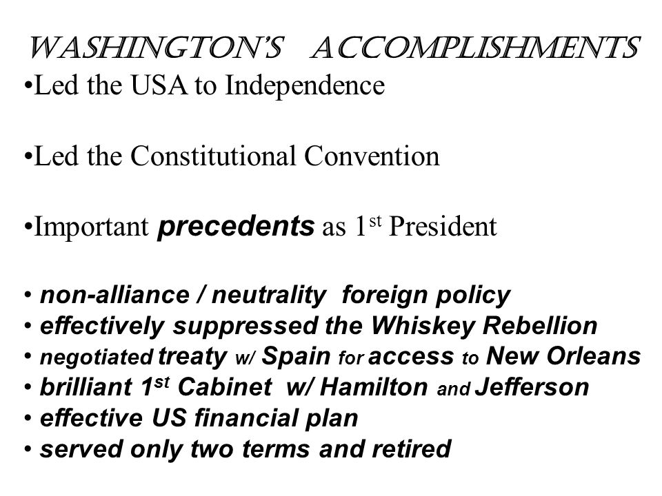 Washington's Accomplishments Led the USA to Independence