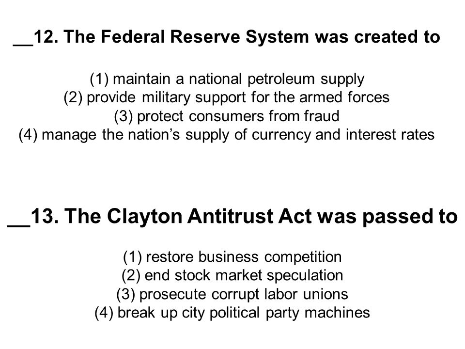 __13. The Clayton Antitrust Act was passed to