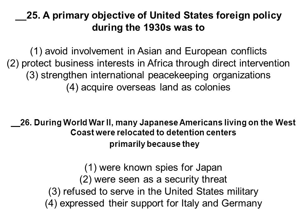 __25. A primary objective of United States foreign policy