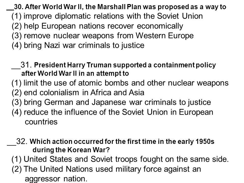 __31. President Harry Truman supported a containment policy