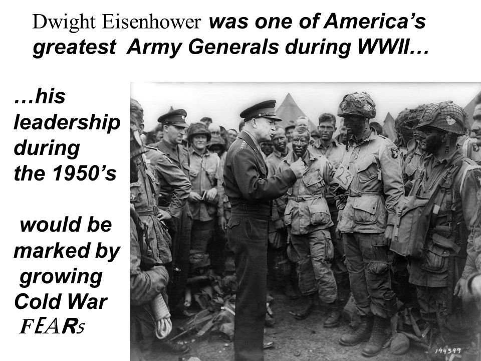 Dwight Eisenhower was one of America's