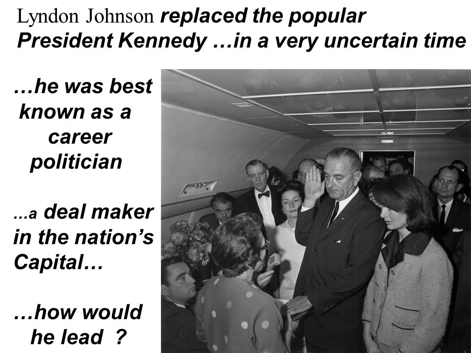 Lyndon Johnson replaced the popular