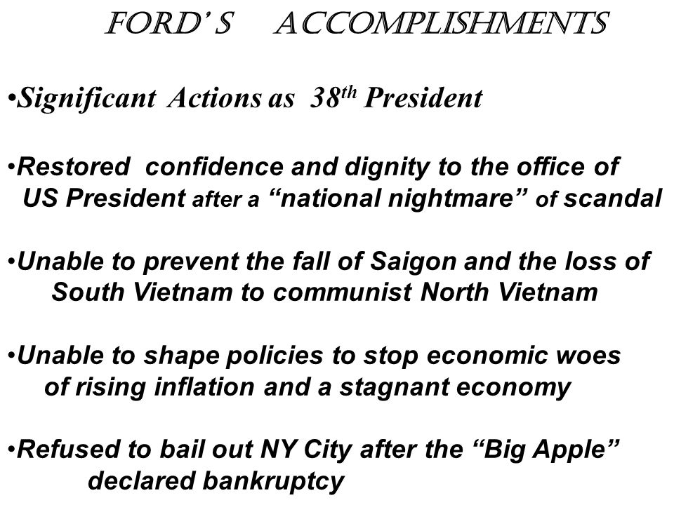 Ford' s accomplishments Significant Actions as 38th President