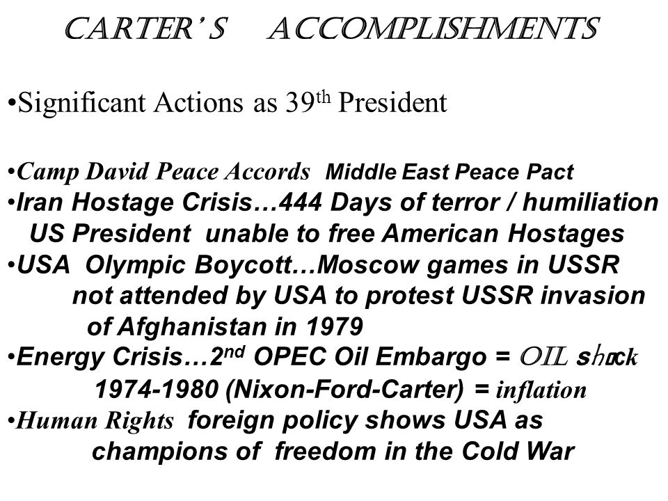 Carter' s accomplishments Significant Actions as 39th President