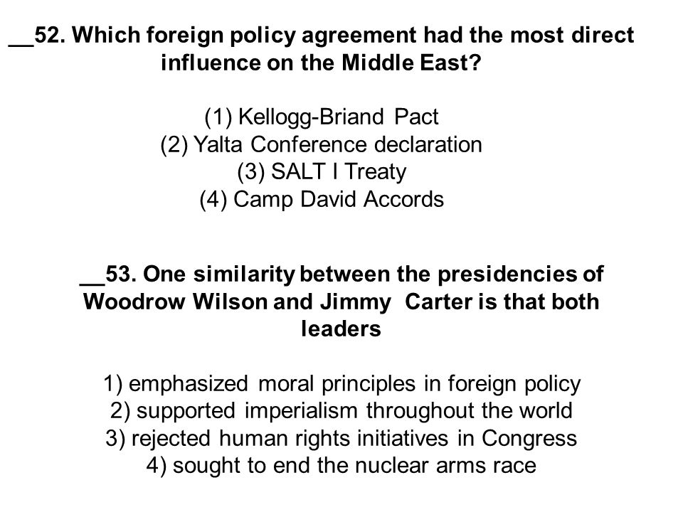 __52. Which foreign policy agreement had the most direct influence on the Middle East