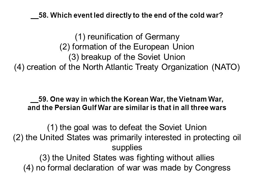 __58. Which event led directly to the end of the cold war