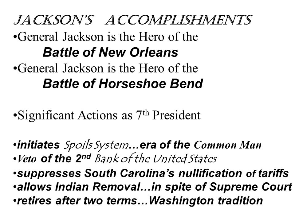 Jackson's accomplishments General Jackson is the Hero of the