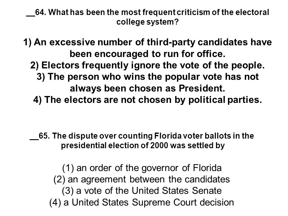 __64. What has been the most frequent criticism of the electoral college system