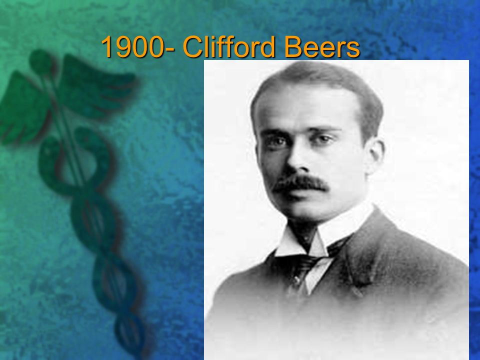 1900- Clifford Beers Yale graduate