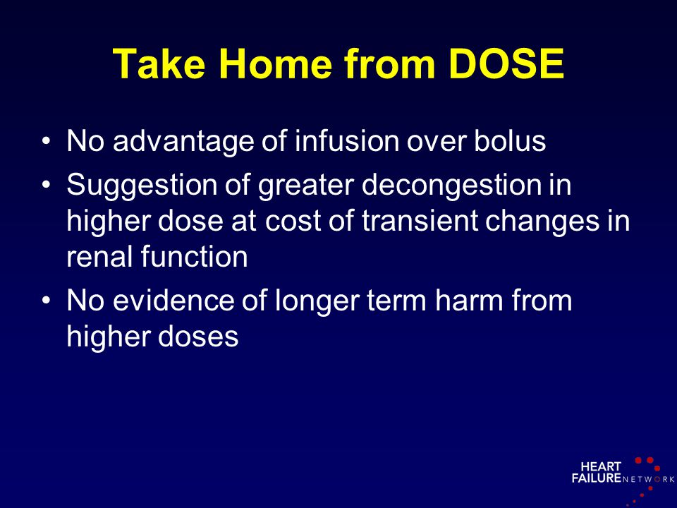 Take Home from DOSE No advantage of infusion over bolus