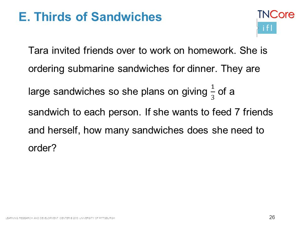 E. Thirds of Sandwiches