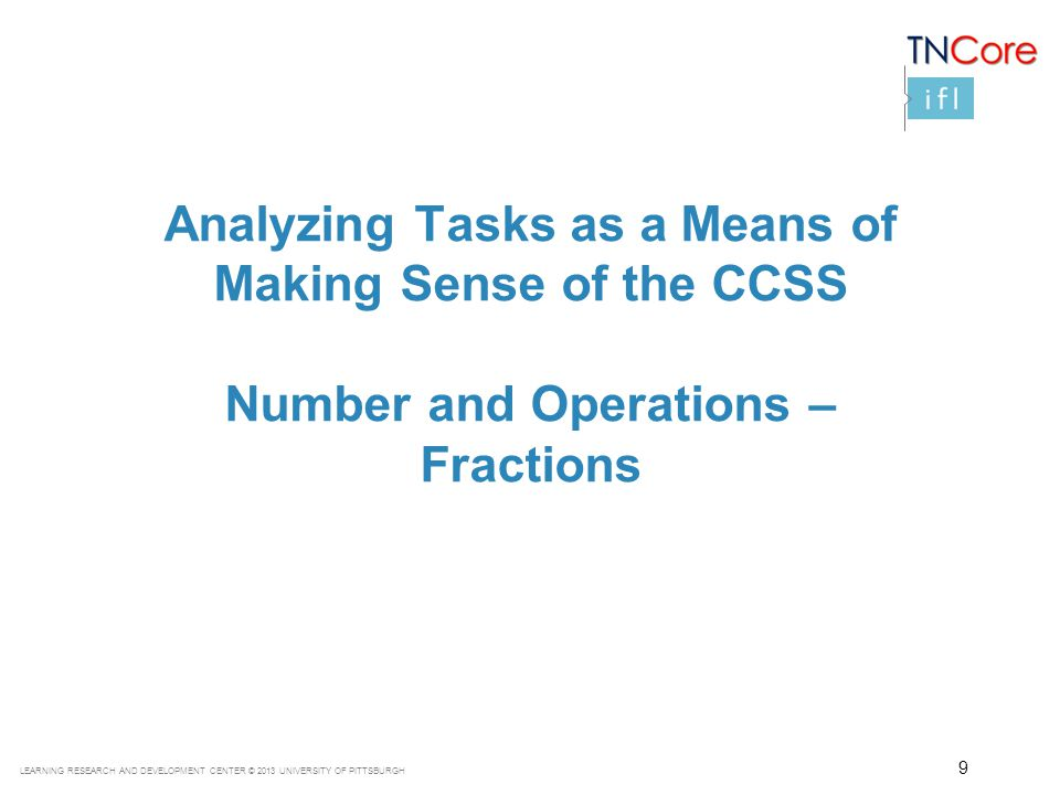 Analyzing Tasks as a Means of Making Sense of the CCSS Number and Operations – Fractions