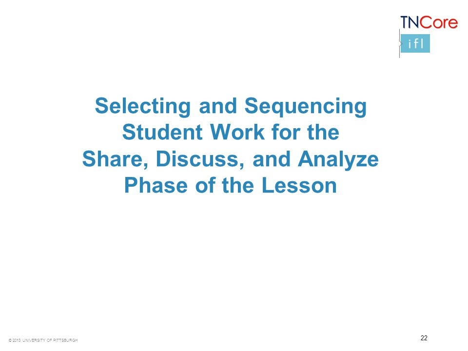 Selecting and Sequencing Student Work for the Share, Discuss, and Analyze Phase of the Lesson