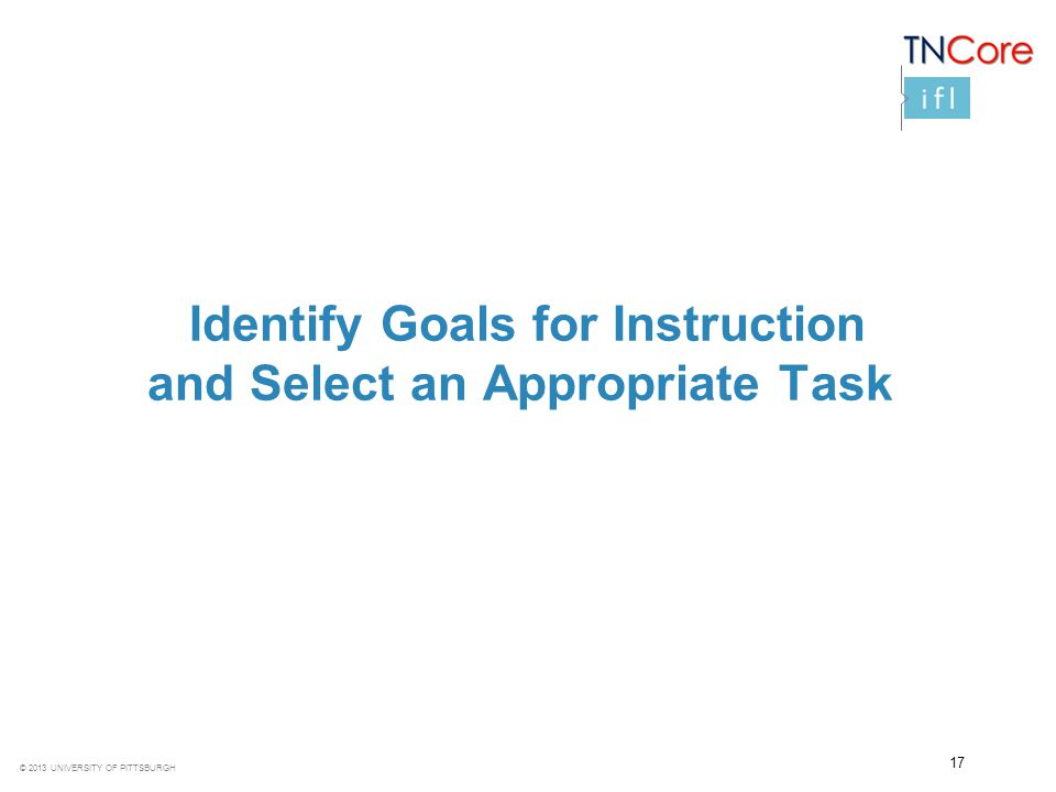 Identify Goals for Instruction and Select an Appropriate Task