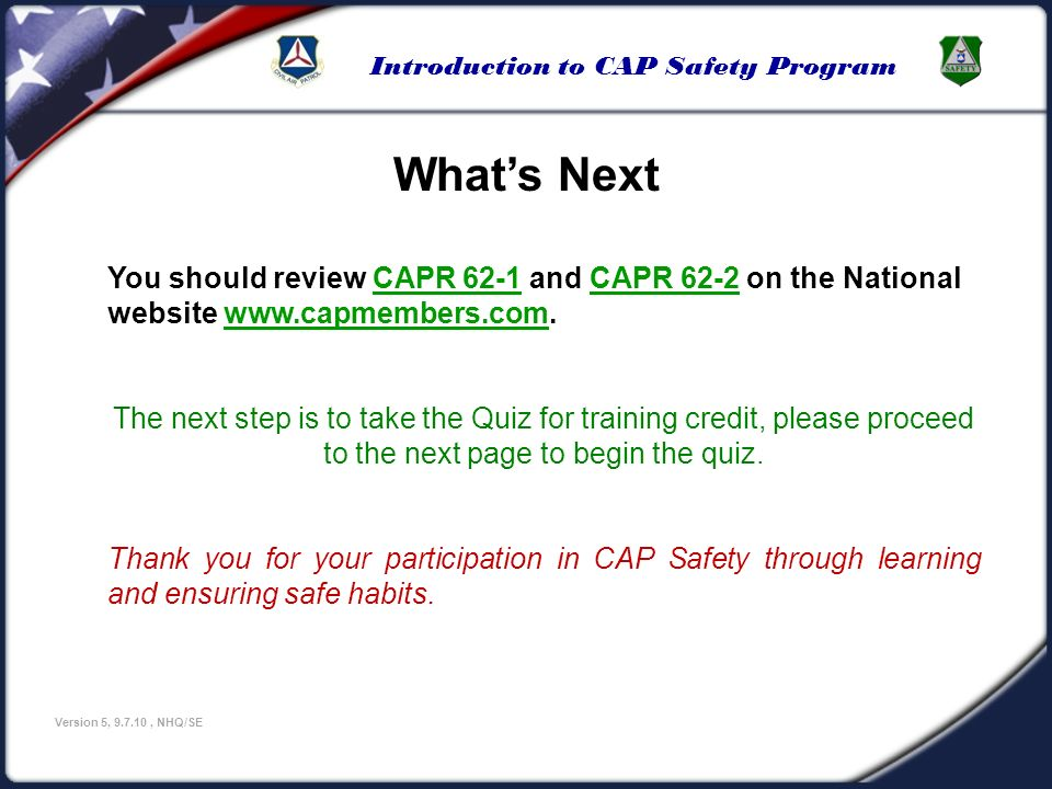 U.S Civil Air Patrol 3/25/2017. What's Next. You should review CAPR 62-1 and CAPR 62-2 on the National website www.capmembers.com.