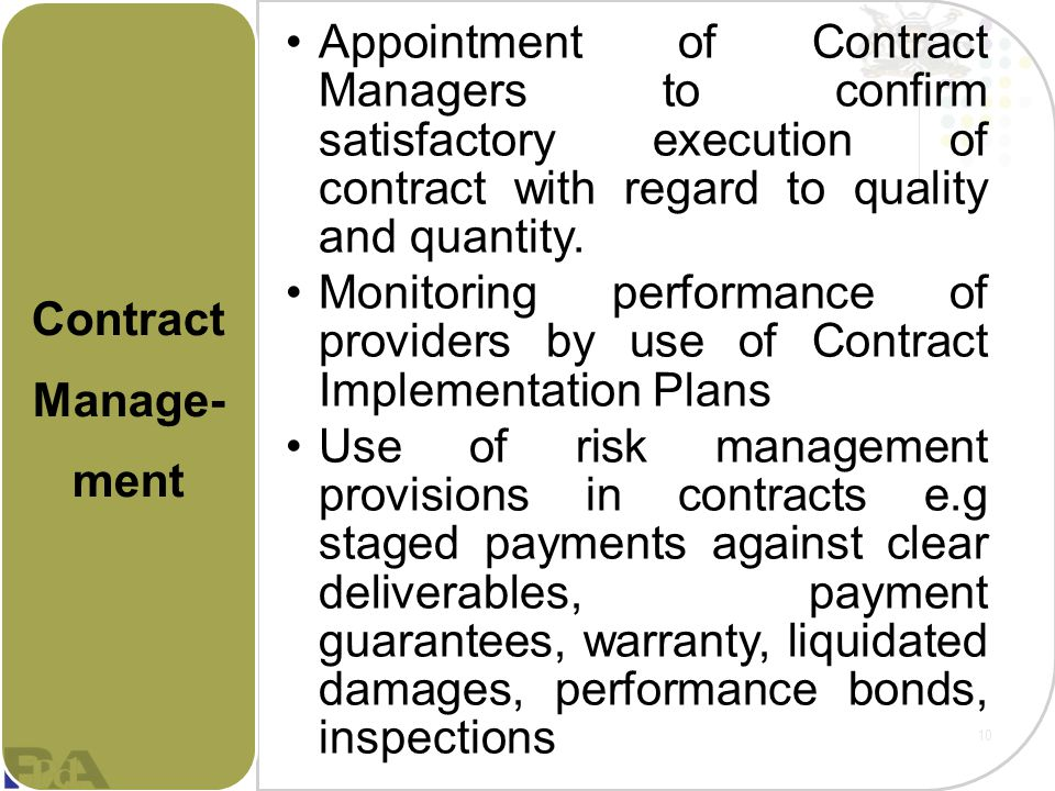 Contract Manage-ment Appointment of Contract Managers to confirm satisfactory execution of contract with regard to quality and quantity.