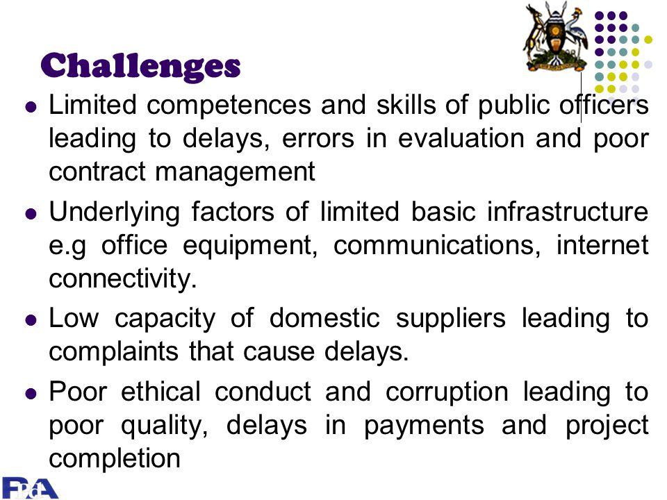 Challenges Limited competences and skills of public officers leading to delays, errors in evaluation and poor contract management.