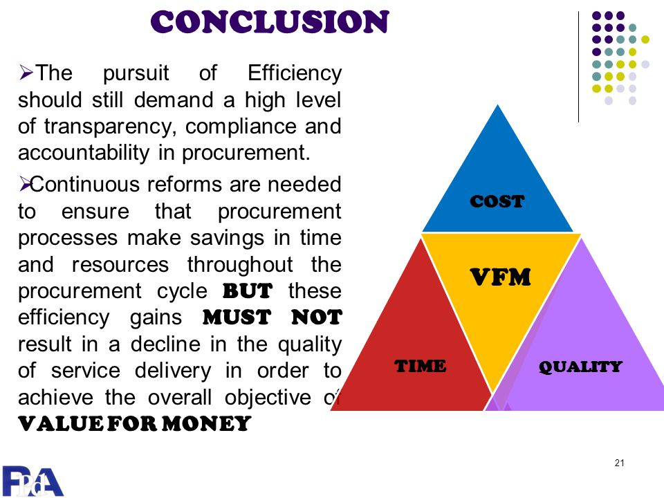 CONCLUSION The pursuit of Efficiency should still demand a high level of transparency, compliance and accountability in procurement.