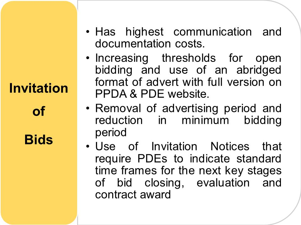 Invitation of Bids Has highest communication and documentation costs.
