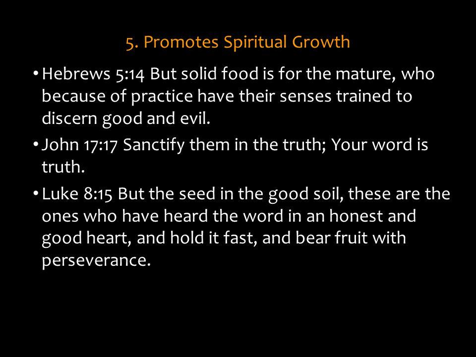 5. Promotes Spiritual Growth