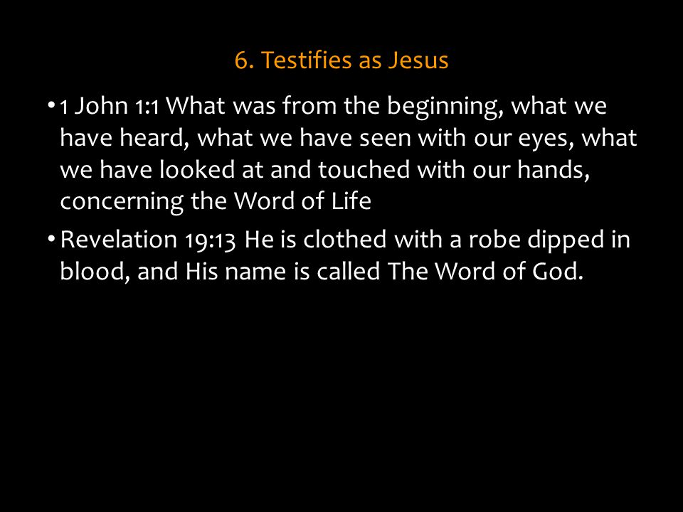 6. Testifies as Jesus