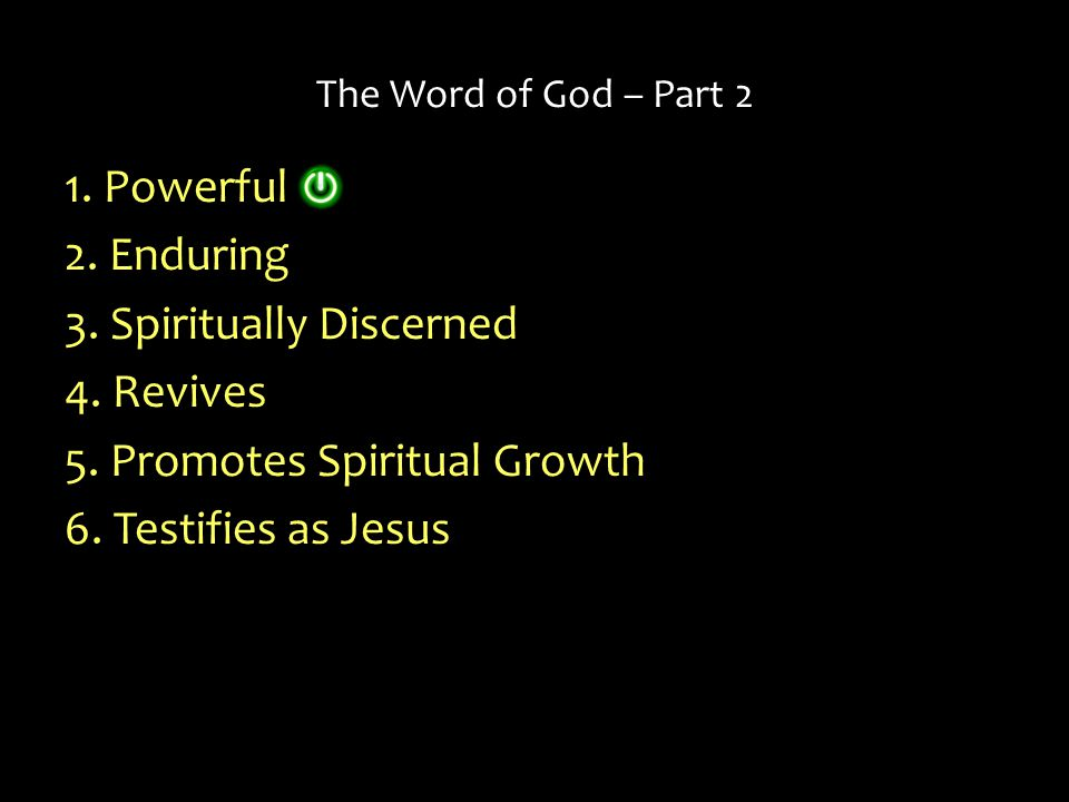 3. Spiritually Discerned 4. Revives 5. Promotes Spiritual Growth