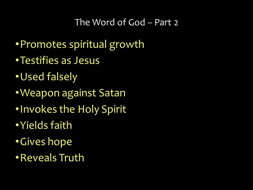 Promotes spiritual growth Testifies as Jesus Used falsely