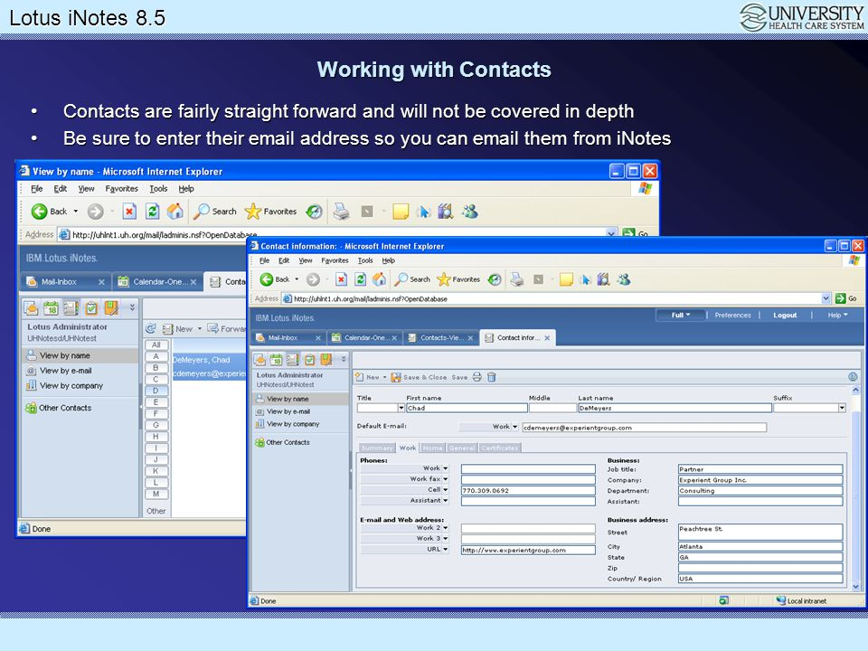 Working with Contacts Contacts are fairly straight forward and will not be covered in depth.