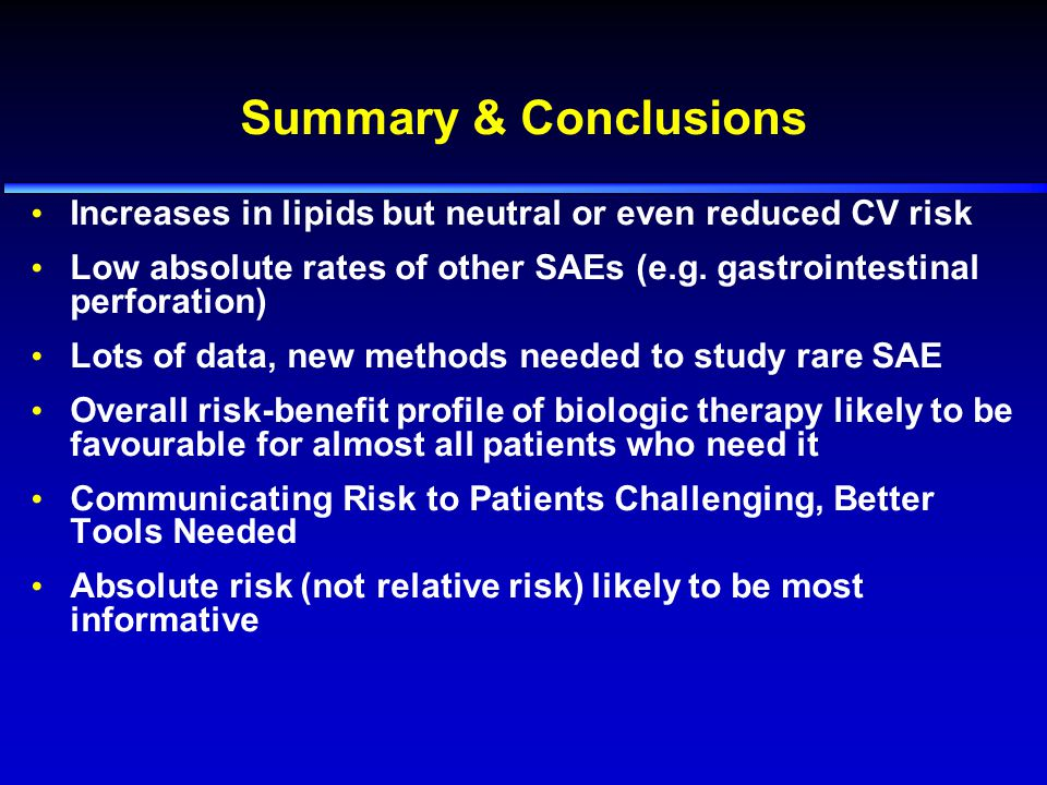 Summary & Conclusions Increases in lipids but neutral or even reduced CV risk. Low absolute rates of other SAEs (e.g. gastrointestinal perforation)