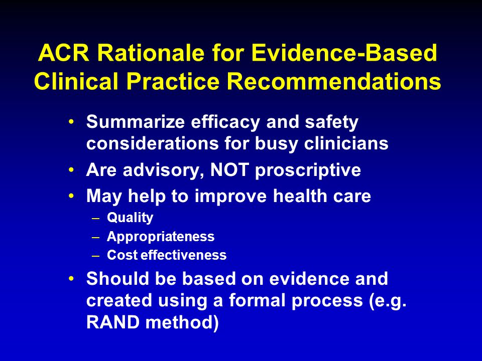 ACR Rationale for Evidence-Based Clinical Practice Recommendations
