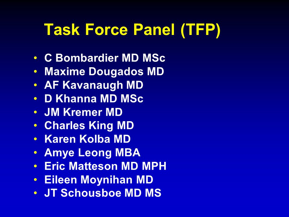 Task Force Panel (TFP) C Bombardier MD MSc Maxime Dougados MD