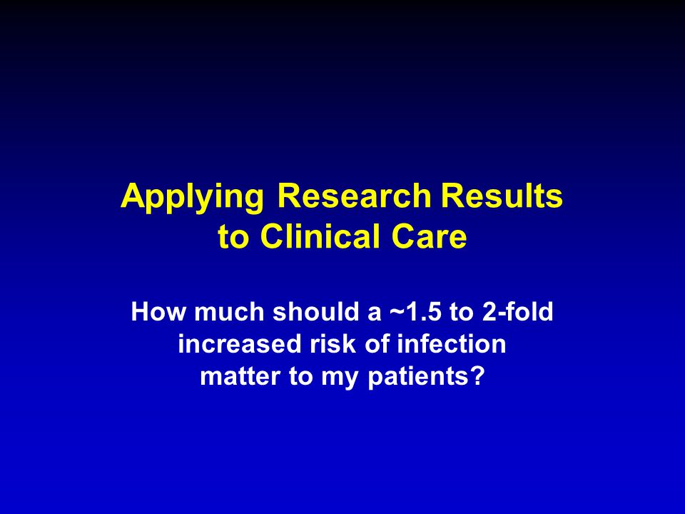 Applying Research Results to Clinical Care