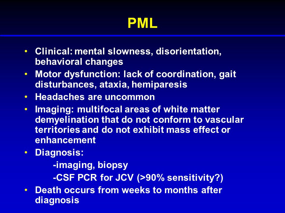 PML Clinical: mental slowness, disorientation, behavioral changes