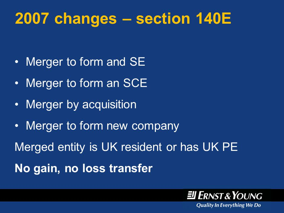 2007 changes – section 140E Merger to form and SE