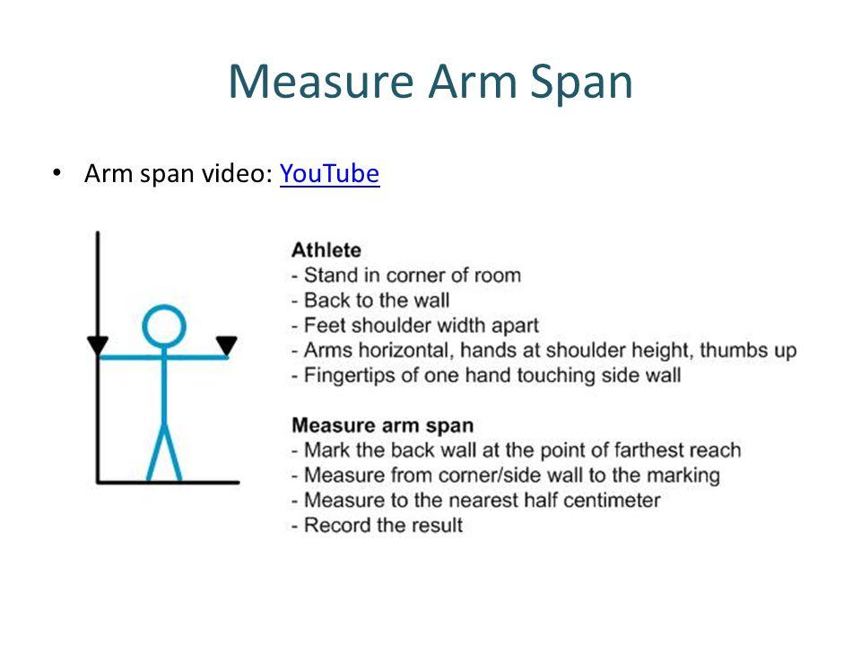Measure Arm Span Arm span video: YouTube