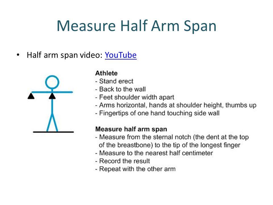 Measure Half Arm Span Half arm span video: YouTube