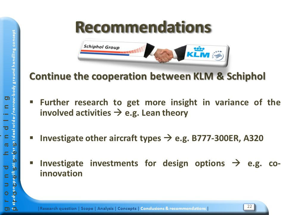 Recommendations Continue the cooperation between KLM & Schiphol