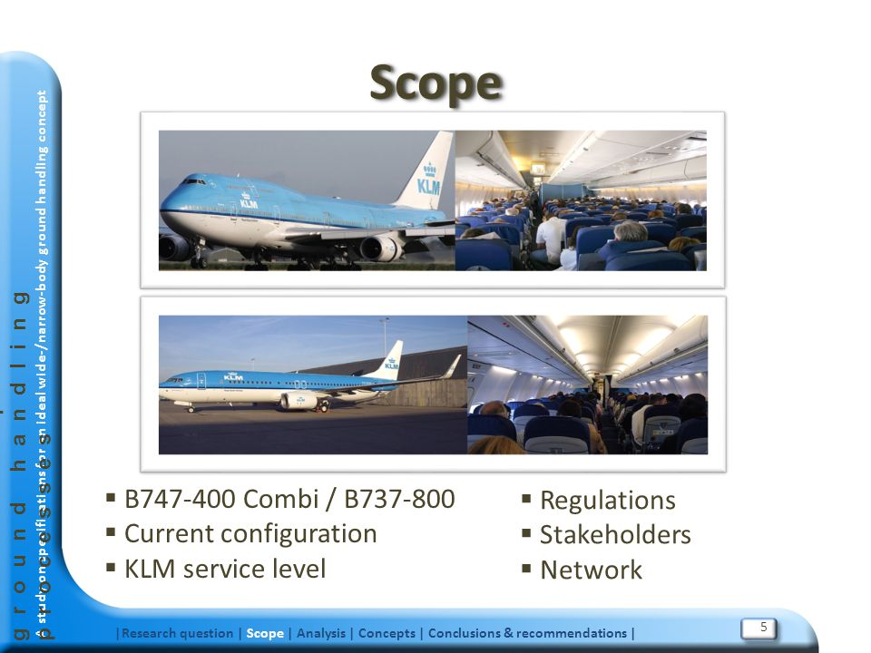 Scope B747-400 Combi / B737-800 Regulations Current configuration