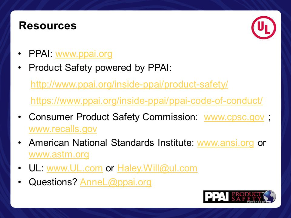 Resources PPAI: www.ppai.org Product Safety powered by PPAI: