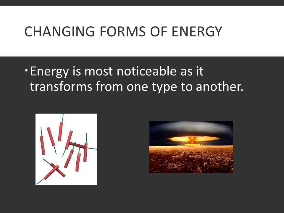 Changing Forms of Energy